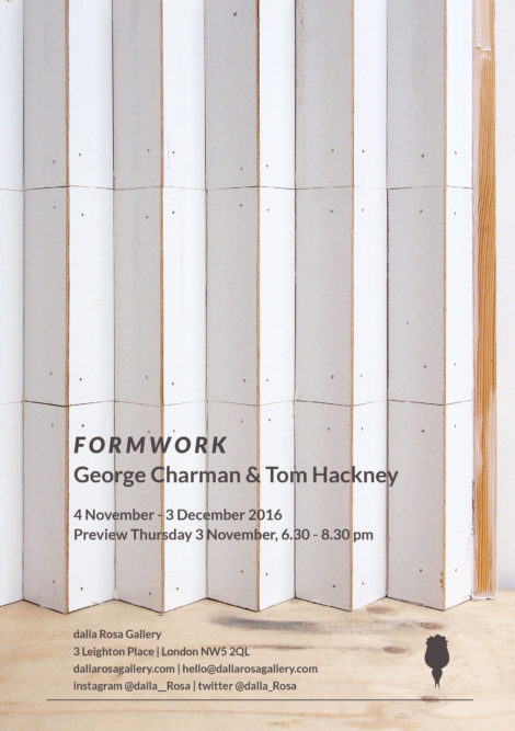FORMWORK George Charman & Tom Hackney dalla Rosa Gallery, London